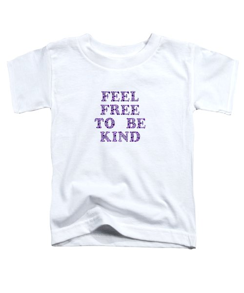 Free To Be Kind Toddler T-Shirt
