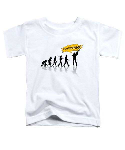 Get To The Choppa Toddler T-Shirt by Filippo B