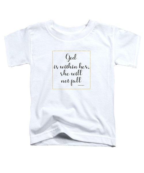 God Is Within Her She Will Not Fall Bible Quote Toddler T-Shirt