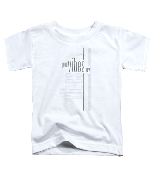 Graphic Art Silver Good Vibes Only Toddler T-Shirt