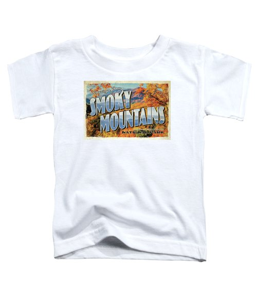 Greetings From Smoky Mountains National Park Toddler T-Shirt