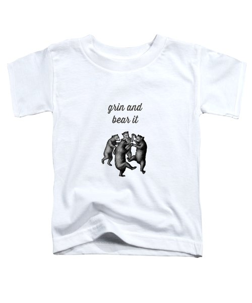 Grin And Bear It Vintage Drawing Toddler T-Shirt