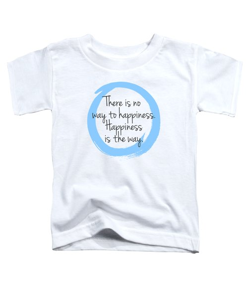 Happiness Toddler T-Shirt