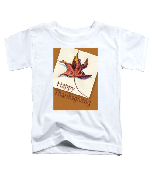 Happy Thansgiving Toddler T-Shirt