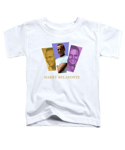 Harry Belafonte Toddler T-Shirt