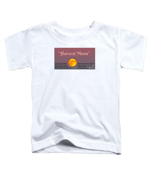 Harvest Moon Song Toddler T-Shirt by John Malone