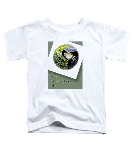 Hi There Toddler T-Shirt