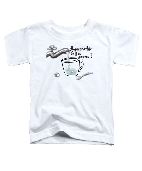 Homeopathic Coffee Toddler T-Shirt
