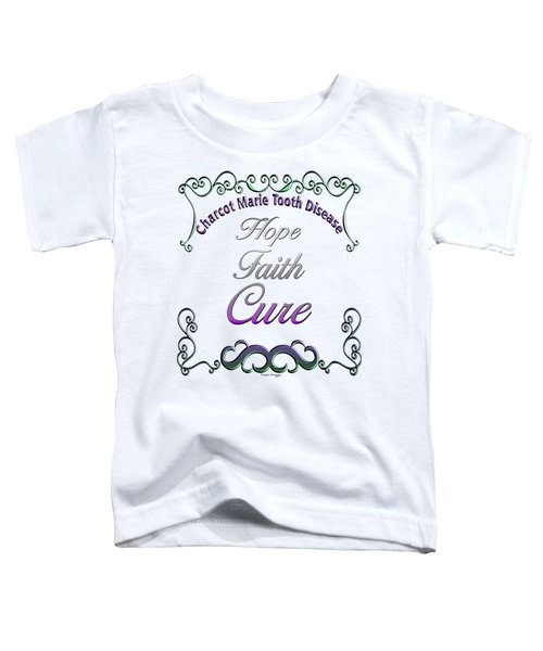 Hope Faith Cure For Cmt Toddler T-Shirt