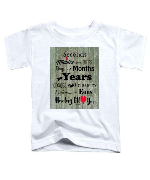 How Long I'll Love You Toddler T-Shirt