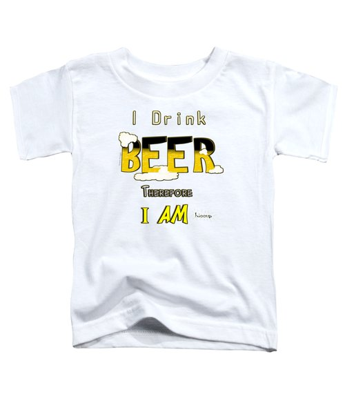 Toddler T-Shirt featuring the digital art I Drink Beer by Susan Kinney