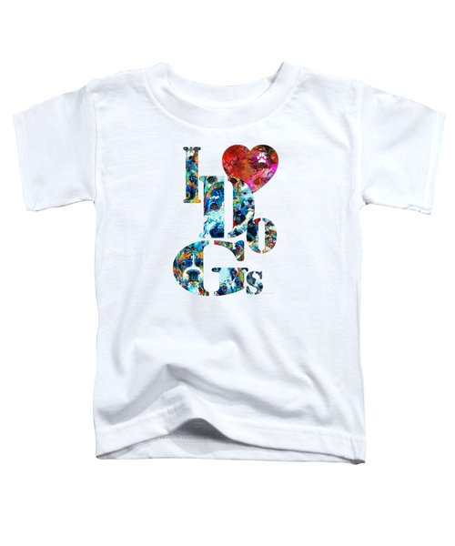 I Love Dogs By Sharon Cummings Toddler T-Shirt by Sharon Cummings