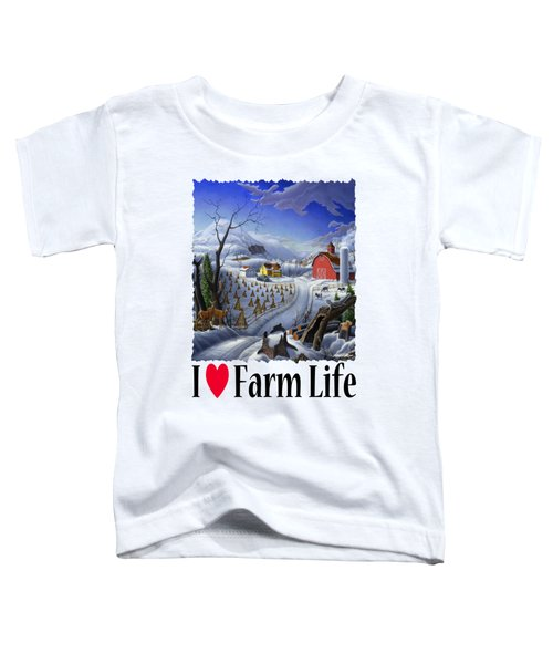 I Love Farm Life - Rural Winter Country Farm Landscape Toddler T-Shirt
