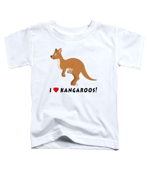 I Love Kangaroos Toddler T-Shirt by A
