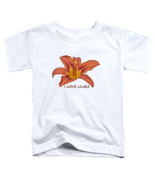 I Love Lilies 2018 Toddler T-Shirt