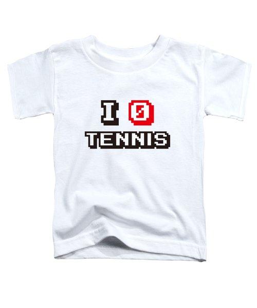 I Love Tennis Toddler T-Shirt by Pillo Wsoisi