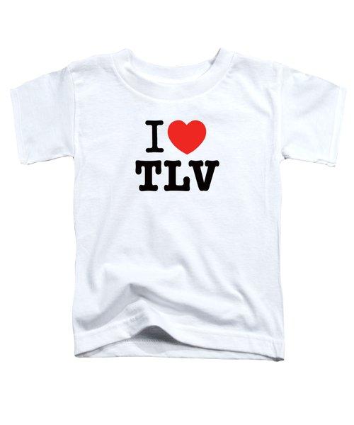 i love TLV Toddler T-Shirt