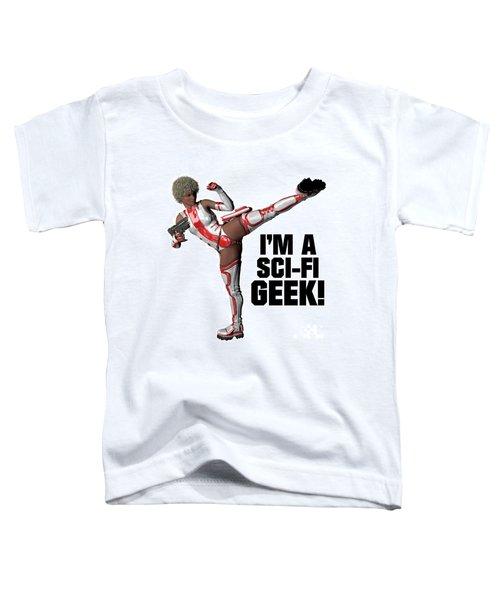 I'm A Sci-fi Geek Toddler T-Shirt