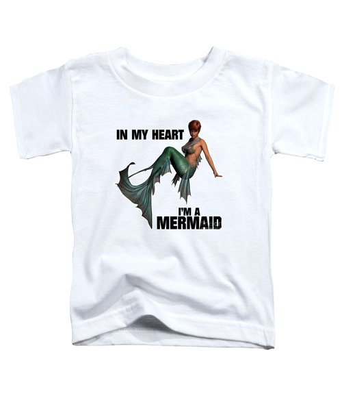 In My Heart I'm A Mermaid Toddler T-Shirt by Esoterica Art Agency