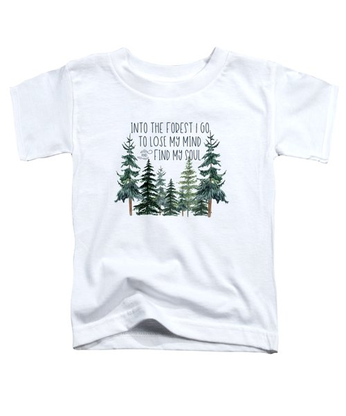 Into The Forest Toddler T-Shirt