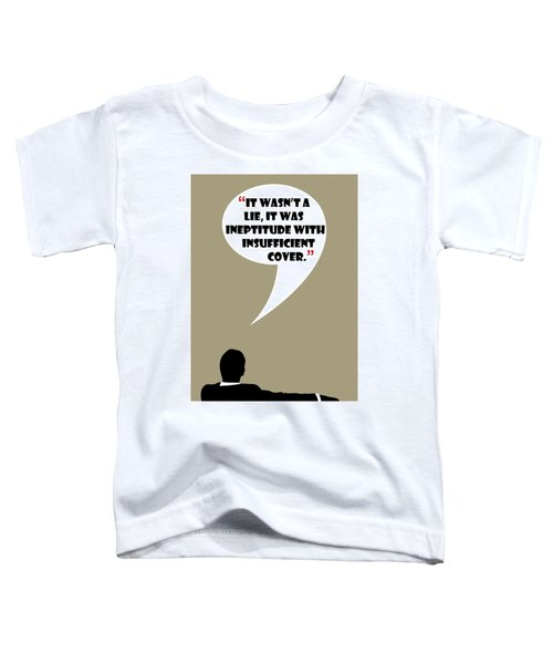 It Wasn't A Lie - Mad Men Poster Don Draper Quote Toddler T-Shirt