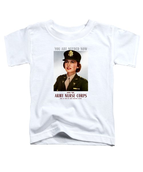 Join The Army Nurse Corps Toddler T-Shirt by War Is Hell Store