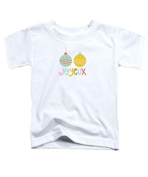 Joyeux  Toddler T-Shirt