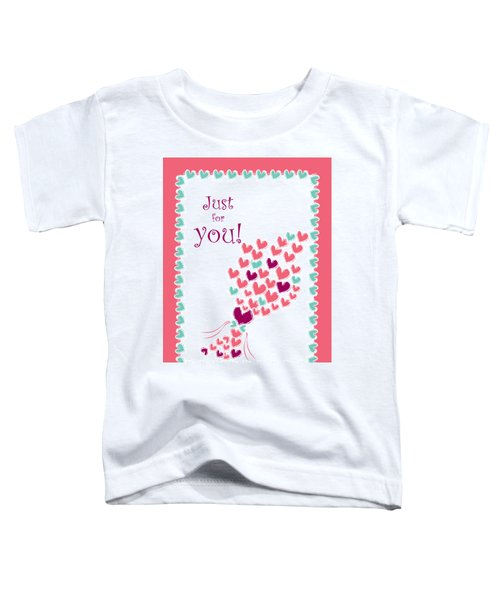 Just For You Toddler T-Shirt