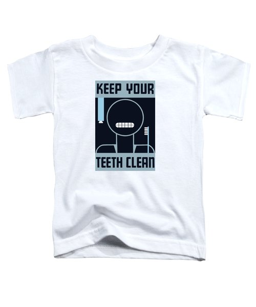 Keep Your Teeth Clean - Wpa Toddler T-Shirt
