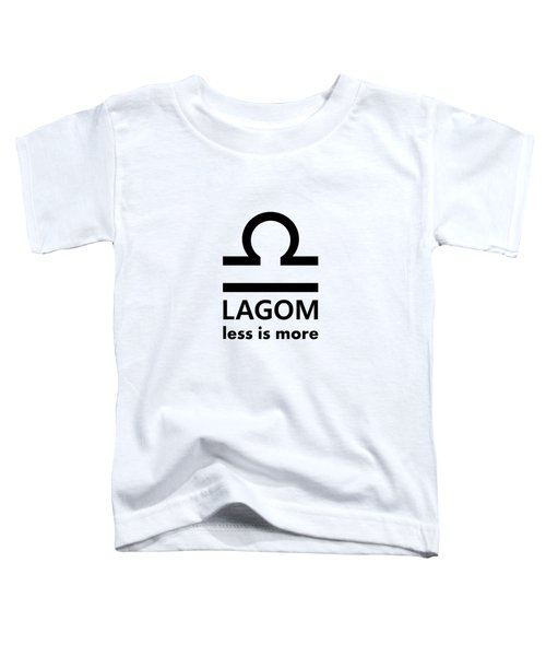 Lagom - Less Is More I Toddler T-Shirt