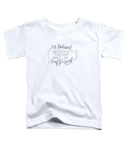 Learn From Suffering Toddler T-Shirt