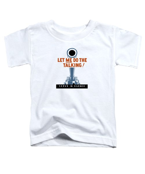 Let Me Do The Talking Toddler T-Shirt