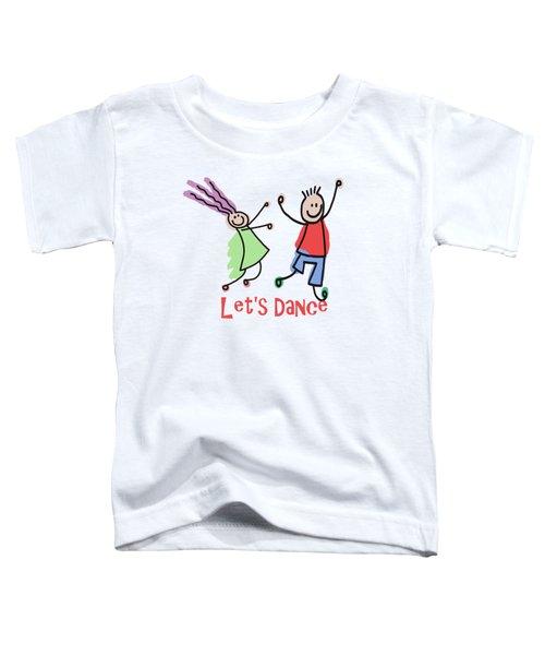 Lets Dance Toddler T-Shirt