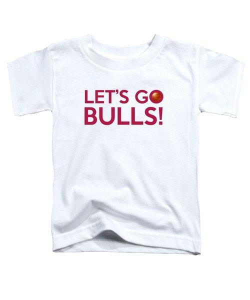 Let's Go Bulls Toddler T-Shirt