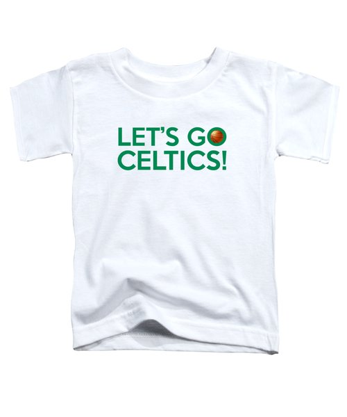 Let's Go Celtics Toddler T-Shirt