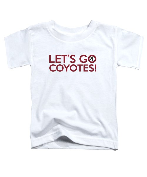 Let's Go Coyotes Toddler T-Shirt by Florian Rodarte
