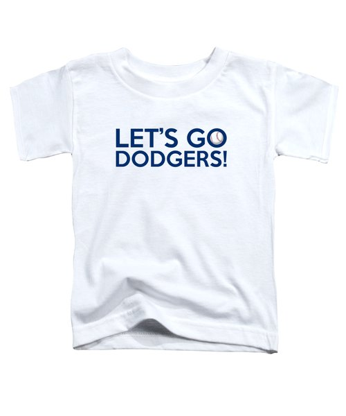 Let's Go Dodgers Toddler T-Shirt