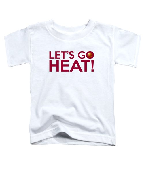 Let's Go Heat Toddler T-Shirt by Florian Rodarte