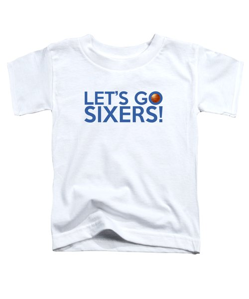 Let's Go Sixers Toddler T-Shirt by Florian Rodarte