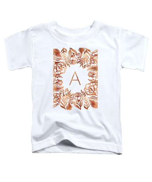 Letter A - Rose Gold Glitter Flowers Toddler T-Shirt
