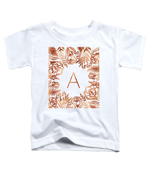 Letter A - Rose Gold Glitter Flowers Toddler T-Shirt