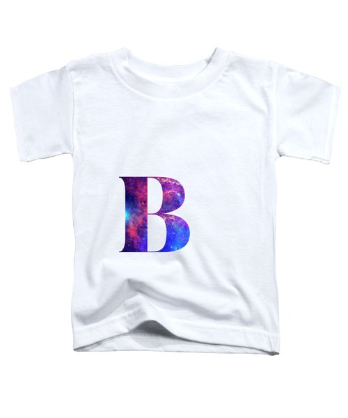 Letter B Galaxy In White Background Toddler T-Shirt