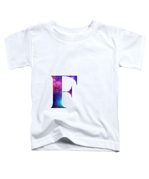 Letter F Galaxy In White Background Toddler T-Shirt