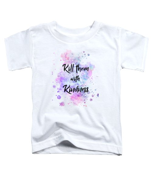 Lettering 'kill Them With Kindness' Toddler T-Shirt
