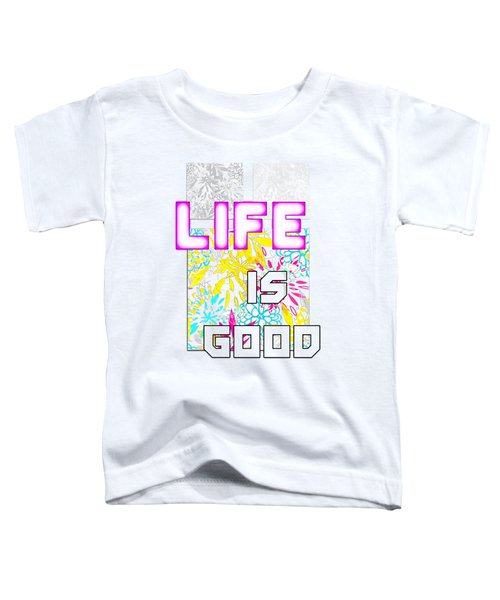 Life Is A Gift Toddler T-Shirt