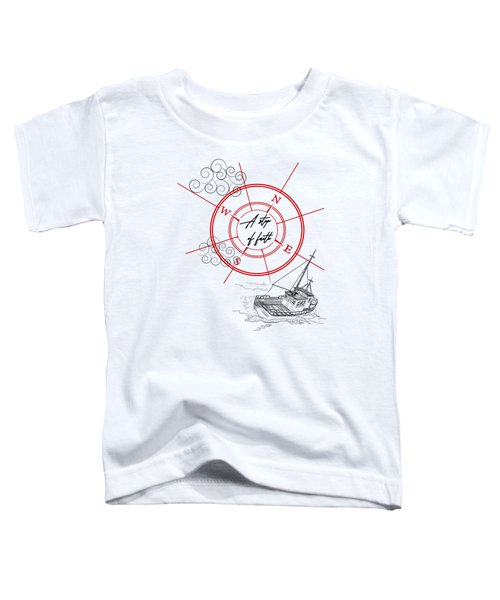 Life Is A Great Adventure Toddler T-Shirt