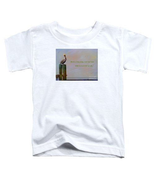 Life Is A Long Song Toddler T-Shirt