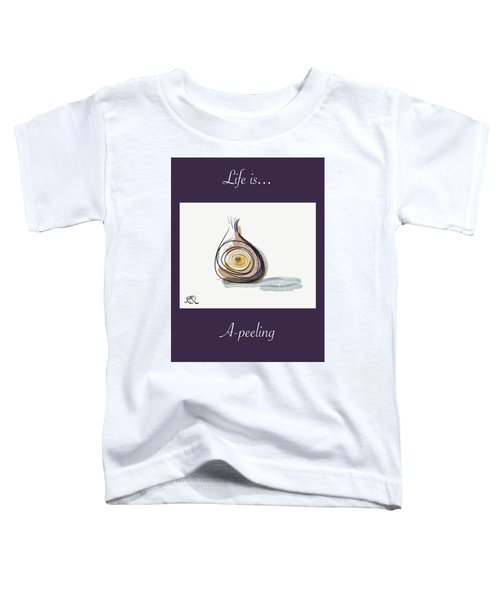 Life Is A-peeling Toddler T-Shirt