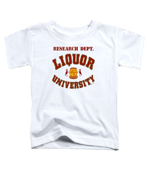 Liquor University Research Dept. Toddler T-Shirt