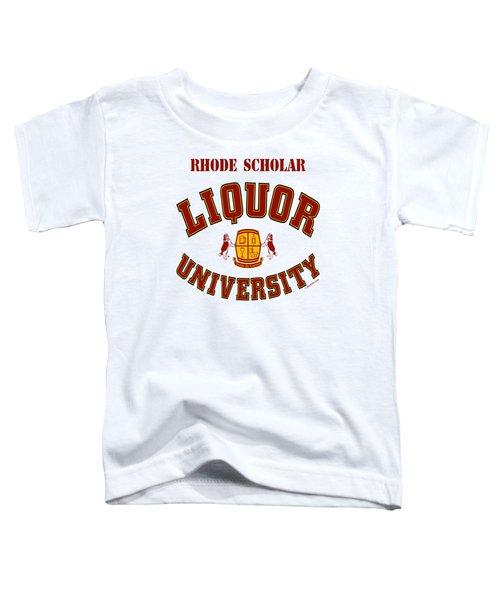 Liquor University Rhode Scholar Toddler T-Shirt